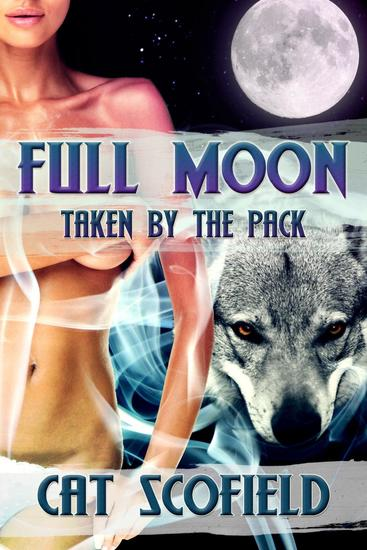 Full Moon: Taken by the Pack #1 (A Paranormal Romance) - cover