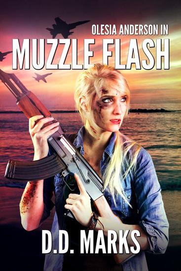Muzzle Flash: Olesia Anderson Thriller #3 - Olesia Anderson #3 - cover