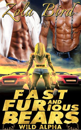 Fast & FURious Bears (Paranormal Shifter Romance) - Wild Alpha Shifter Mates #4 - cover