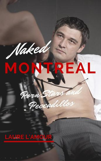 Porn Stars and Peccadillos - Naked Montreal #2 - cover