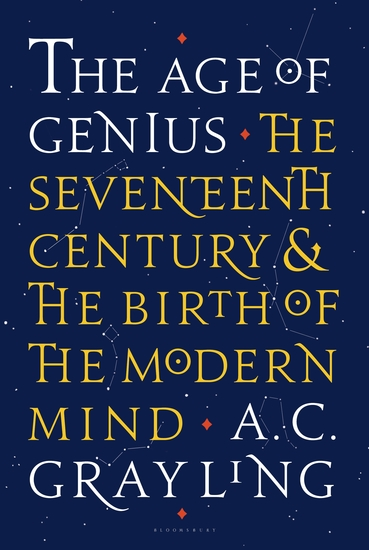 The Age of Genius - The Seventeenth Century and the Birth of the Modern Mind - cover