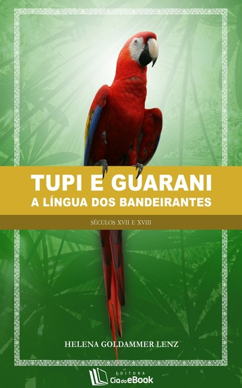 Tupi e Guarani - A língua dos bandeirantes - cover