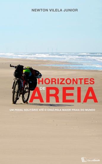 Horizontes de areia - Um pedal até o Chuí pela maior praia do mundo - cover