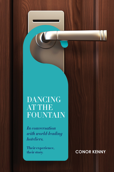 Dancing at the Fountain: In Conversation with World-leading Hoteliers - cover