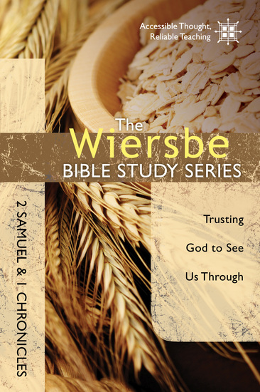 The Wiersbe Bible Study Series: 2 Samuel and 1 Chronicles - Trusting God to See Us Through - cover