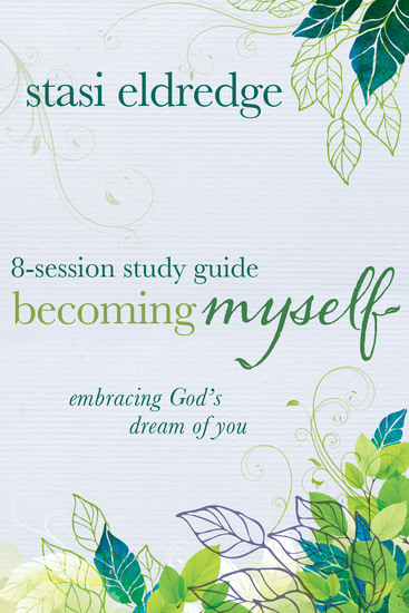Becoming Myself 8-Session Study Guide - Embracing God's Dream of You - cover