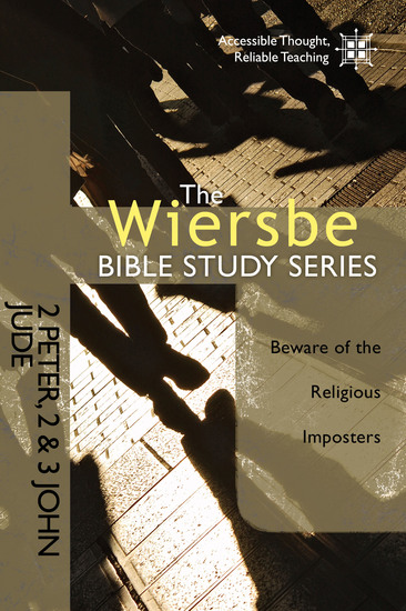 The Wiersbe Bible Study Series: 2 Peter 2&3 John Jude - Beware of the Religious Imposters - cover