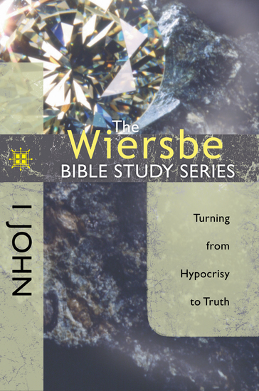 The Wiersbe Bible Study Series: 1 John - Turning from Hypocrisy to Truth - cover