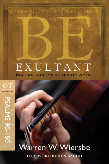 Be Exultant (Psalms 90-150) - Praising God for His Mighty Works - cover