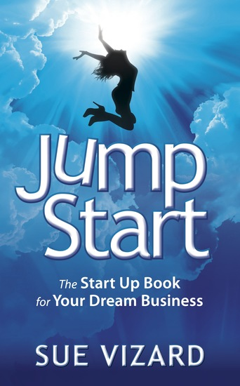 Jump Start - The Start Up Book for Your Dream Business - cover