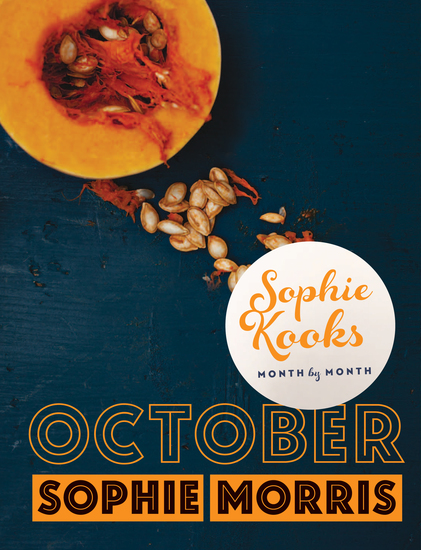 Sophie Kooks Month by Month: October - Quick and Easy Feelgood Seasonal Food for October from Kooky Dough's Sophie Morris - cover