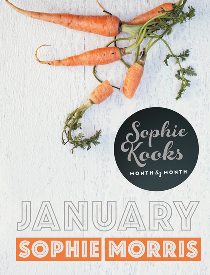 Sophie Kooks Month by Month: January - Quick and Easy Feelgood Seasonal Food for January from Kooky Dough's Sophie Morris - cover