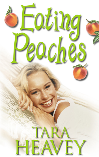 Eating Peaches - Finding love in the most unexpected place after swapping city lights for the country life - cover