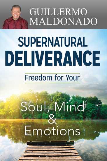 Supernatural Deliverance - Freedom For Your Soul Mind And Emotions - cover