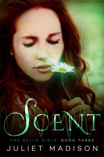 Scent - The Delta Girls - Book Three - cover