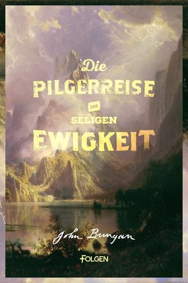 Die Pilgerreise zur seligen Ewigkeit - cover