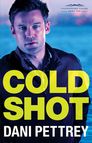 Cold Shot (Chesapeake Valor Book #1) - cover