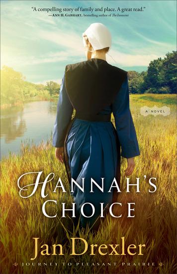 Hannah's Choice (Journey to Pleasant Prairie Book #1) - A Novel - cover