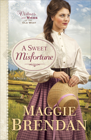 A Sweet Misfortune (Virtues and Vices of the Old West Book #2) - A Novel - cover