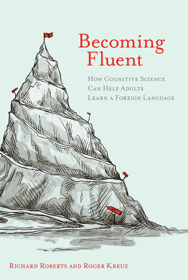 Becoming Fluent - How Cognitive Science Can Help Adults Learn a Foreign Language - cover