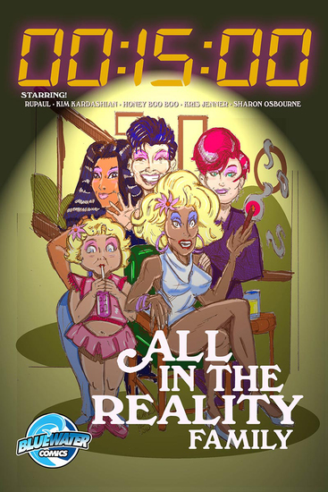 15 Minutes: All in the Reality Family: RuPaul Honey Boo Boo Kim Kardashian Sharon Osbourne & Kris Jenner Vol 1 #1 - cover