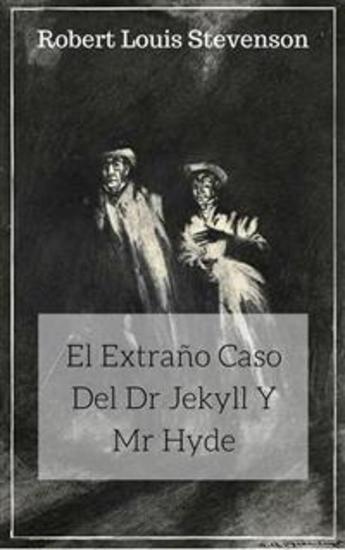 El Extraño Caso Del Dr Jekyll Y Mr Hyde - cover