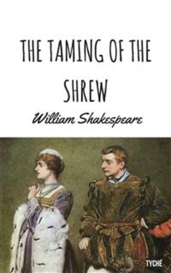 the mistaken identity of the taming of the shrew a play by william shakespeare Join now log in home literature essays the taming of the shrew the paradox of reality the taming of one of william shakespeare's device of mistaken identity.