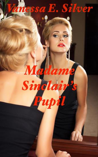 Madame Sinclair's Pupil - cover