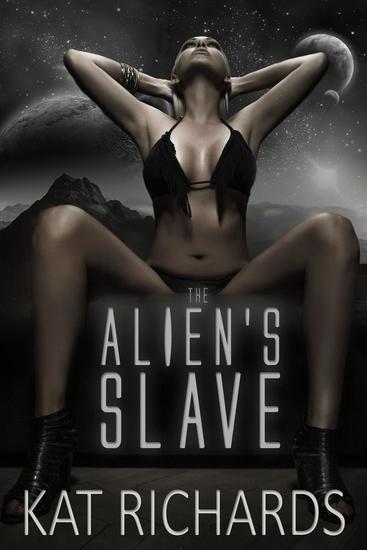 The Alien's Slave (Alien Invasion Sci-Fi Erotica) - cover
