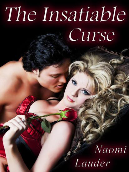 The Insatiable Curse (An Erotic Fairy Tale) - cover