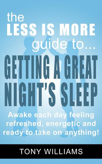 Getting A Great Night's Sleep - LESS is MORE Guides #1 - cover