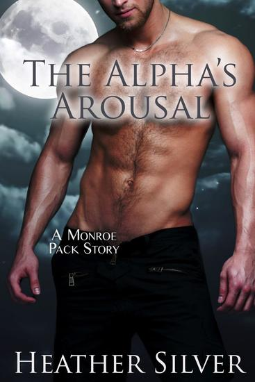 The Alpha's Arousal - Monroe Pack Series #3 - cover