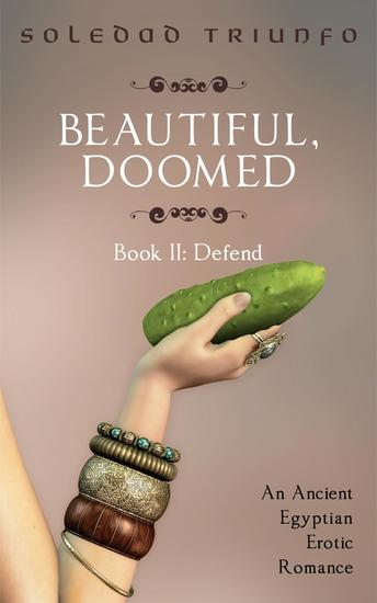 Defend: A Trans Pegging Ancient Egyptian Erotic Romance - Beautiful Doomed #2 - cover