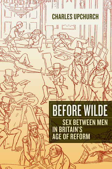 Before Wilde - Sex between Men in Britain's Age of Reform - cover