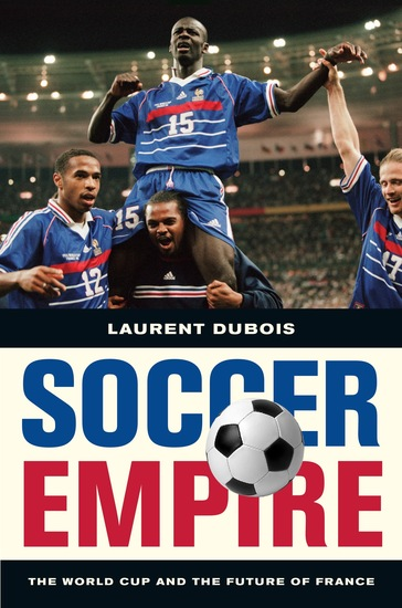 Soccer Empire - The World Cup and the Future of France - cover