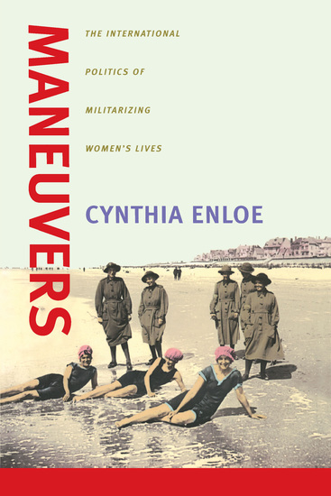 Maneuvers - The International Politics of Militarizing Women's Lives - cover