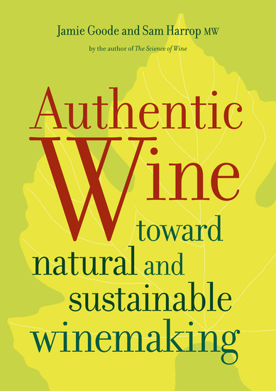 Authentic Wine - Toward Natural and Sustainable Winemaking - cover