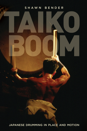 Taiko Boom - Japanese Drumming in Place and Motion - cover