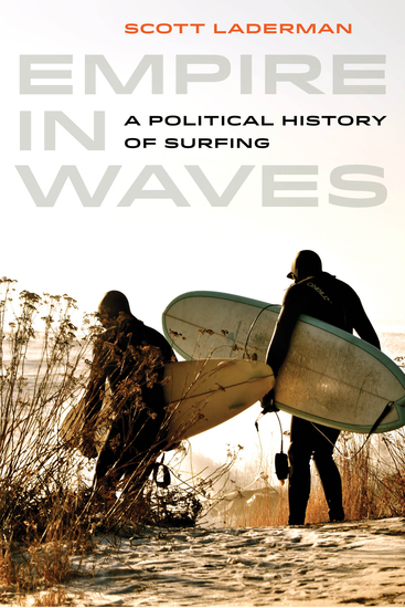 Empire in Waves - A Political History of Surfing - cover