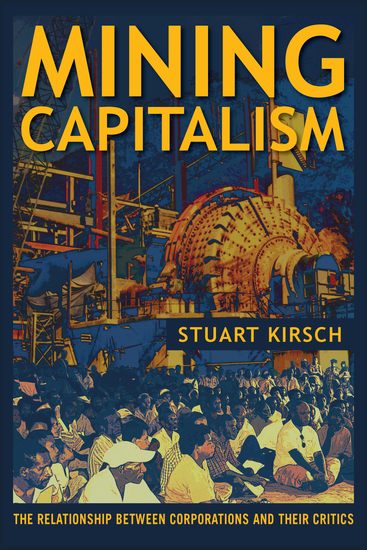 Mining Capitalism - The Relationship between Corporations and Their Critics - cover