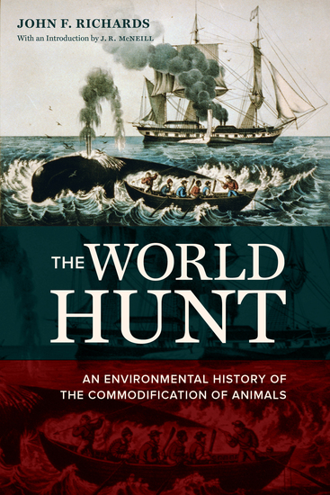 The World Hunt - An Environmental History of the Commodification of Animals - cover