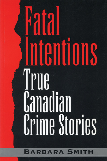 Fatal Intentions - True Canadian Crime Stories - cover