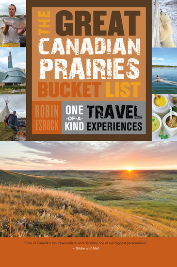 The Great Canadian Prairies Bucket List - One-of-a-Kind Travel Experiences - cover