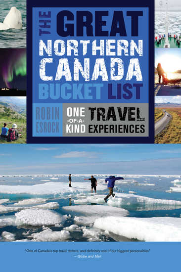 The Great Northern Canada Bucket List - One-of-a-Kind Travel Experiences - cover