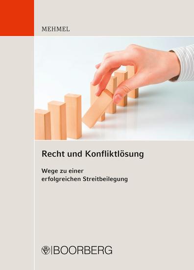 Recht und Konfliktlösung - Wege zu einer erfolgreichen Streitbeilegung - cover
