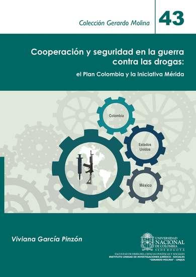Cooperación y seguridad en la guerra contra las drogas: el Plan Colombia y la Iniciativa Mérida - cover