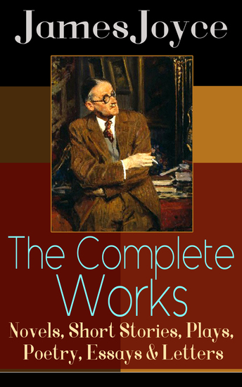 james joyce his life and work essay Araby essays - analysis of james joyce's joyce opens his work with the depiction of his once chance to obtain something light and beautiful in his life.