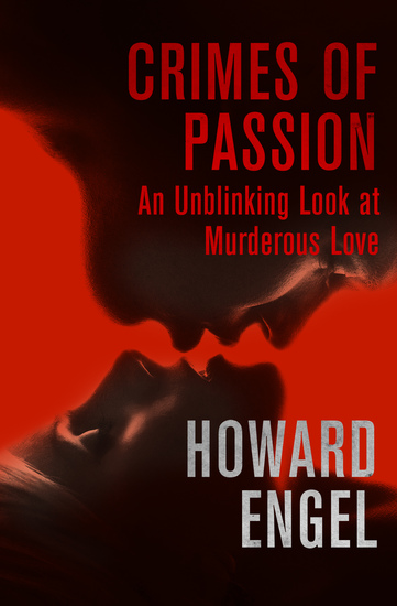 Crimes of Passion - An Unblinking Look at Murderous Love - cover