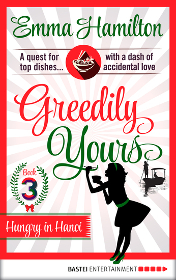 Greedily Yours - Episode 3 - Hungry in Hanoi - cover