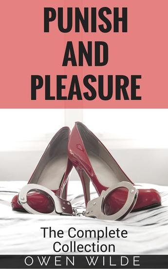 Punish and Pleasure: The Complete Collection - Punish and Pleasure #6 - cover
